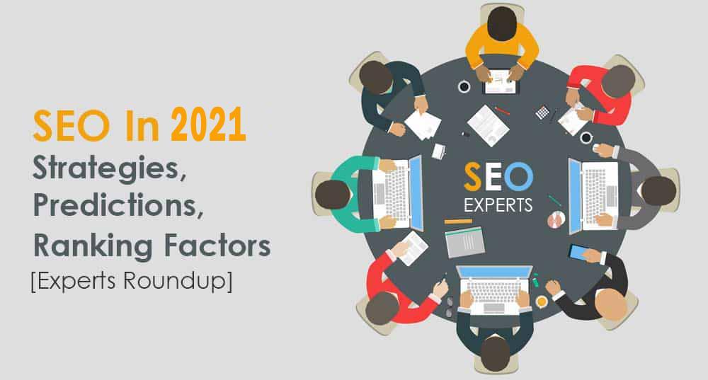 SEO Techniques, Predictions & SEO Ranking Factors for 2021